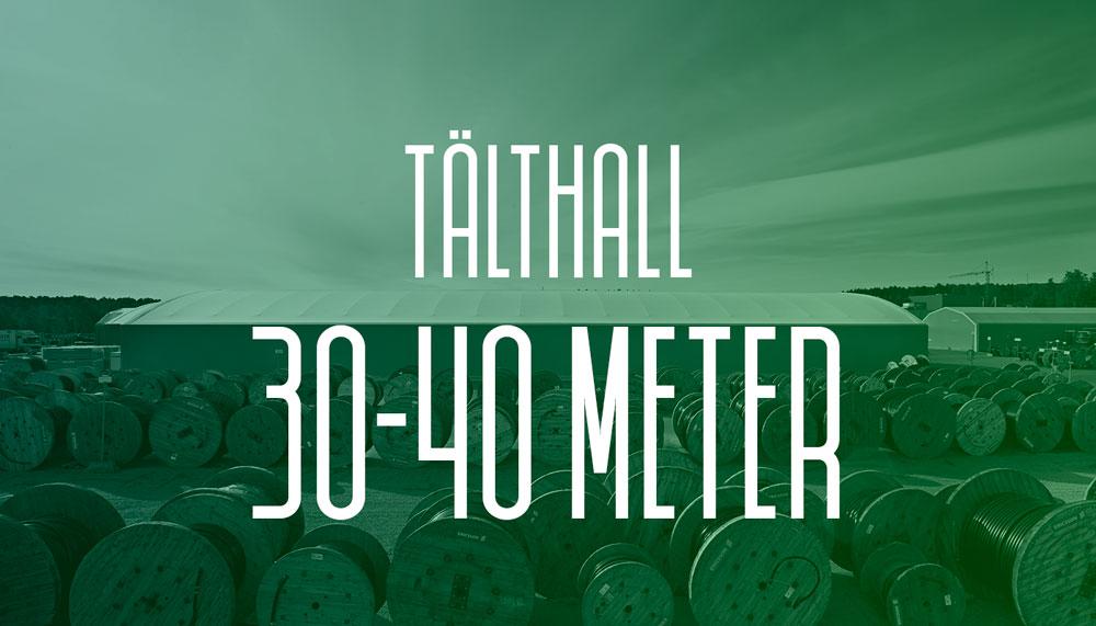Läs mer om våra tälthallar 30-40 meter